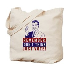 Don't Think, Vote Tote Bag