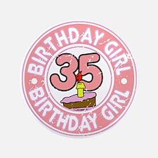 "Birthday Girl #35 3.5"" Button"