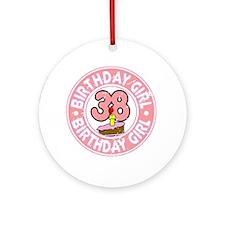 Birthday Girl #38 Ornament (Round)