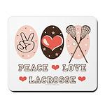 Peace Love Lacrosse Mousepad