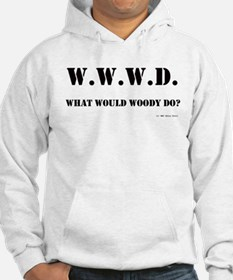 What Would Woody Do? Hoodie