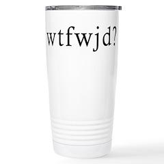 wtfwjd? Stainless Steel travel mug