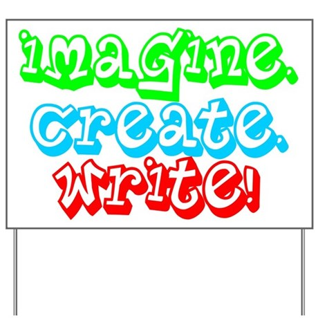 Imagine Create Write Yard Sign