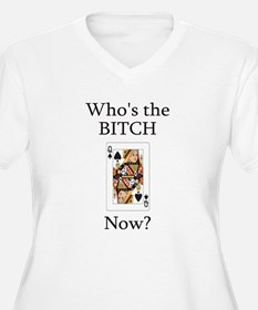 Who's the B**ch T-Shirt