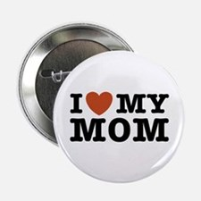 "I Love My Mom 2.25"" Button"