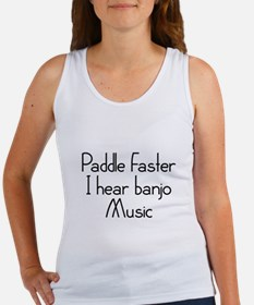 Paddle Faster I Hear Banjo Music Women's Tank Top