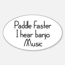 Paddle Faster I Hear Banjo Music Sticker (Oval)