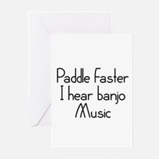 Paddle Faster I Hear Banjo Music Greeting Cards (P