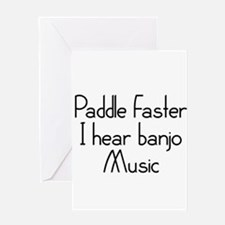 Paddle Faster I Hear Banjo Music Greeting Card