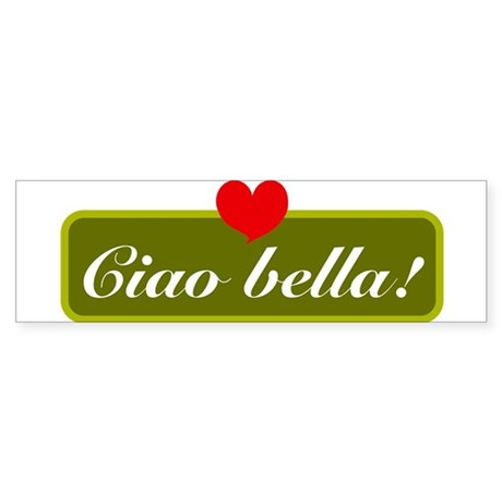 ciao bella Bumper Sticker