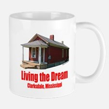 Living the Dream - Clarksdale, Mississippi Mug