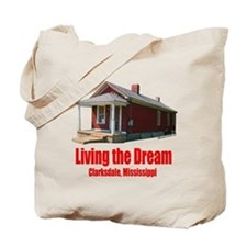 Living the Dream - Clarksdale, Mississippi Tote Ba