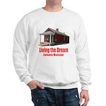 Living the Dream - Clarksdale, Mississippi Sweatsh