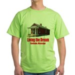 Living the Dream - Clarksdale, Mississippi Green T