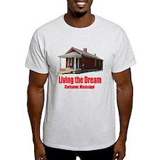 Living the Dream - Clarksdale, Mississippi T-Shirt