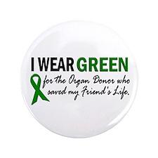"I Wear Green 2 (Friend's Life) 3.5"" Button"