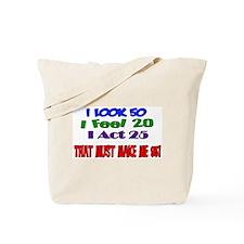I Look 50, That Must Make Me 95! Tote Bag