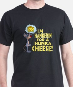 Hankerin' for CHEESE T-Shirt