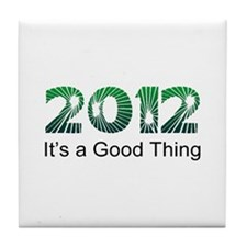 2012 Good Thing Tile Coaster