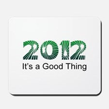 2012 Good Thing Mousepad