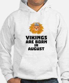 Vikings are born in August C7v9w Sweatshirt