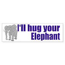 I'll Hug Your Elephant Bumper Bumper Sticker