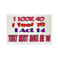 I Look 40, That Must Make Me 70! Rectangle Magnet