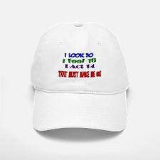 I Look 30, That Must Make Me 60! Baseball Baseball Cap