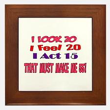 I Look 20, That Must Make Me 55! Framed Tile