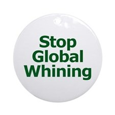 Stop Global Whining Ornament (Round)