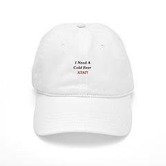 I Need A Cold Beer Stat! Baseball Cap