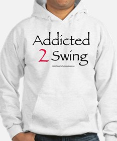 Addicted To Swing Hoodie