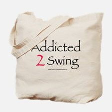 Addicted To Swing Tote Bag