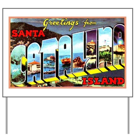 Catalina Island California Greetings Yard Sign
