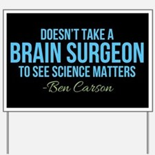 Ben Carson Science Matters Yard Sign