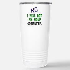 I Won't Fix Your Computer Travel Mug