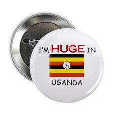 """I'd HUGE In UGANDA 2.25"""" Button"""