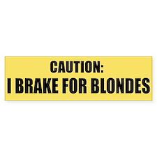 I Brake for Blondes (bumper sticker)