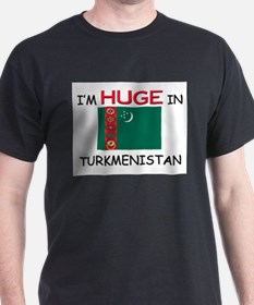 I'd HUGE In TURKMENISTAN T-Shirt