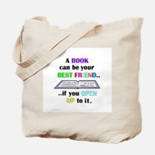 A BOOK CAN BE YOUR BEST FRIEN Tote Bag