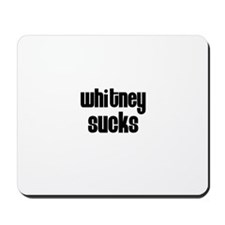 Whitney Sucks Mousepad