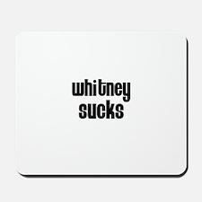 Whitney Sucks Mousepad