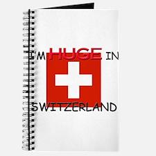 I'd HUGE In SWITZERLAND Journal