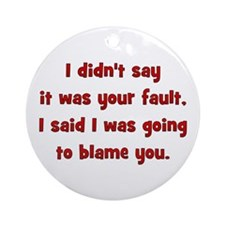 fault/blame Ornament (Round)