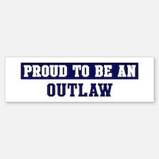 Proud to be Outlaw Bumper Bumper Bumper Sticker