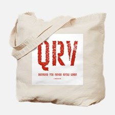 """""""QRV...You Never Know When"""" Tote Bag"""