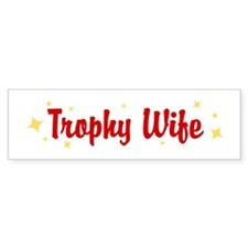 Trophy Wife Bumper Bumper Sticker