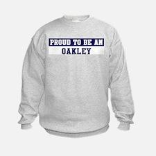 Proud to be Oakley Sweatshirt