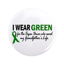 """I Wear Green 2 (Grandfather's Life 2) 3.5"""" Button"""