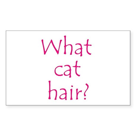 What Cat Hair? Rectangle Sticker